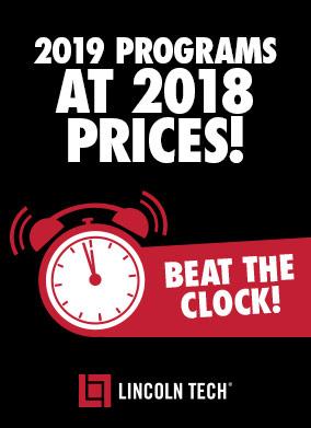 Lincoln Tech - 2019 Programs at 2018 Prices!