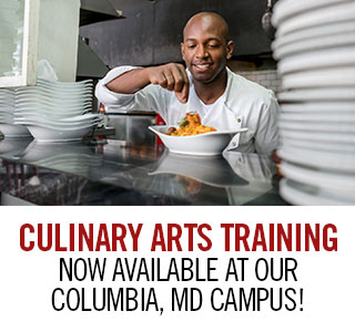 Culinary Arts Training Now Available at Our Columbia, MD Campus!