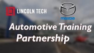 Lincoln Tech & Mazda have partnered to train the next generation of Mazda automotive technicians.