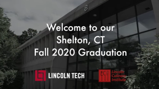 Shelton Campus 2020 Graduation - Lincoln Tech & Lincoln Culinary Institutes