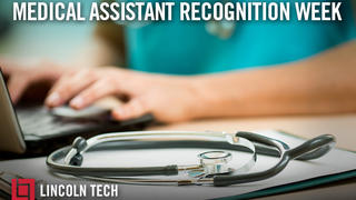 Lincoln Tech schools celebrate Medical Assistant Recognition Week
